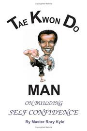 Cover of: TAE KWON DO MAN ON BUILDING SELF CONFIDENCE