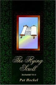 Cover of: THE FLYING SCROLL: ZECHARIAH 5:1-4