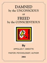 Cover of: DAMNED by the UNCONSCIOUS or FREED by the CONSCIENTIOUS