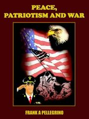 Cover of: PEACE, PATRIOTISM AND WAR