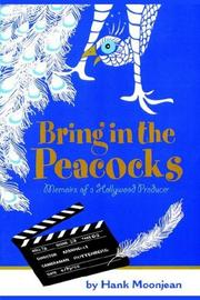 Cover of: Bring In The Peacocks . . . or Memoirs of a Hollywood Producer