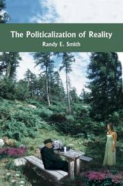 Cover of: The Politicalization of Reality