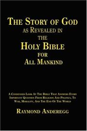Cover of: The Story of God as Revealed in the Holy Bible for all Mankind | Raymond Anderegg