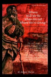 Cover of: Where will we be when we get where we're going?