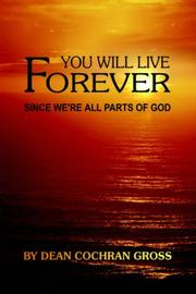 Cover of: YOU WILL LIVE FOREVER SINCE WE'RE ALL PARTS OF GOD