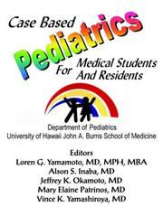 Cover of: Case Based Pediatrics For Medical Students and Residents
