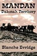 Cover of: MANDAN Dakotah Territory