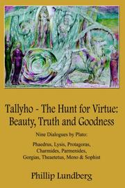 Cover of: Tallyho - The Hunt for Virtue: Beauty, Truth and Goodness:  Nine Dialogues by Plato
