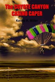 Cover of: Coyote Canyon Casino Caper | Kelsie R. Miller