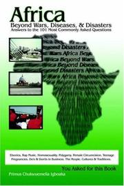 Cover of: Africa Beyond Wars, Diseases & Disasters. Answers to the 101 Most Commonly Asked Questions