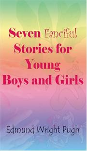 Cover of: Seven Fanciful Stories For Young Boys And Girls | Edmund Wright Pugh