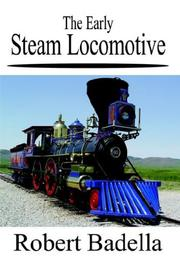 Cover of: The Early Steam Locomotive