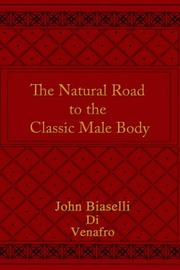 Cover of: The Natural Road to the Classic Male Body | John Biaselli
