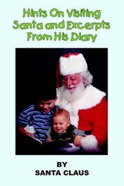 Cover of: Hints On Visiting Santa and Excerpts From His Diary