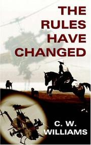 Cover of: THE RULES HAVE CHANGED | C. W. WILLIAMS