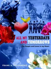 Cover of: ALL MY YESTERDAYS AND TOMORROWS