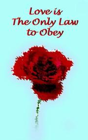 Cover of: Love is The Only Law to Obey