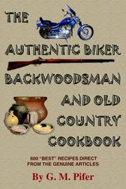 Cover of: THE AUTHENTIC BIKER BACKWOODSMAN AND OLD COUNTRY COOKBOOK