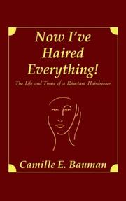 Cover of: Now I've Haired Everything!
