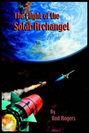 Cover of: THE FLIGHT of the SOLAR ARCHANGEL