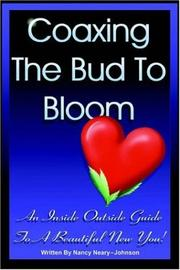 Cover of: Coaxing the Bud to Bloom | Nancy Neary-Johnson