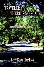 Cover of: TRAVELER, THERE IS NO ROAD...The way is made by walking