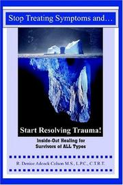 Cover of: Stop Treating Symptoms and Start Resolving Trauma!
