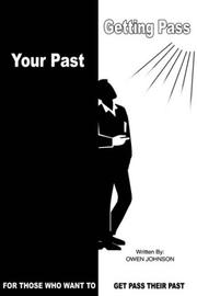 Cover of: GETTING PASS YOUR PAST