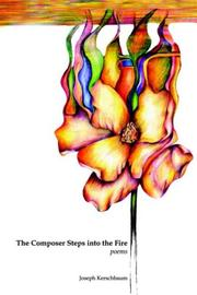 Cover of: The Composer Steps into the Fire | Joseph Kerschbaum
