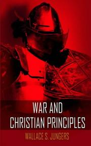 Cover of: WAR AND CHRISTIAN PRINCIPLES