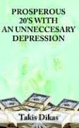 Cover of: PROSPEROUS 20'S WITH AN UNNECCESARY DEPRESSION