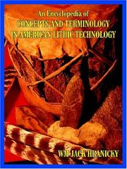Cover of: An Encyclopedia of Concepts and Terminology in American Lithic Technology