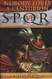Cover of: Nobody Loves a Centurion (SPQR VI)