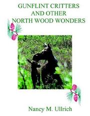Cover of: GUNFLINT CRITTERS AND OTHER NORTH WOOD WONDERS
