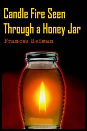 Cover of: Candle Fire Seen Through a Honey Jar | Frances Heiman