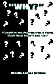 "Cover of: ""Why?"": ""Questions and Answers from a Young Black Male"