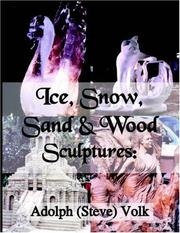 Cover of: Ice, Snow, Sand & Wood Sculptures