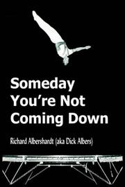 Cover of: Someday You're Not Coming Down