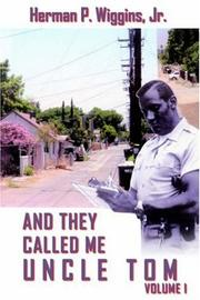 Cover of: AND THEY CALLED ME UNCLE TOM VOLUME I