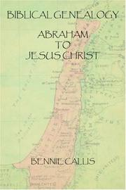 Cover of: Biblical Genealogy Abraham to Jesus Christ