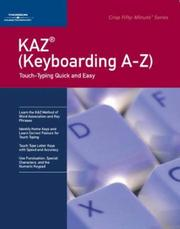 Cover of: KAZ ( Keyboarding A-Z): Touch-Typing Quick And Easy (Crisp Fifty-Minute)