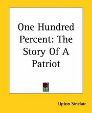 Cover of: One Hundred Percent: The Story Of A Patriot