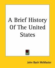 Cover of: A Brief History Of The United States | John Bach McMaster