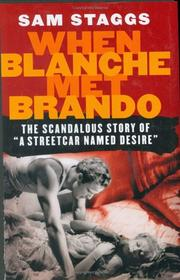 "Cover of: When Blanche Met Brando: the scandalous story of ""A streetcar named Desire"""