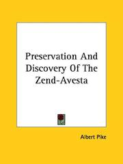 Cover of: Preservation And Discovery Of The Zend-Avesta | Albert Pike