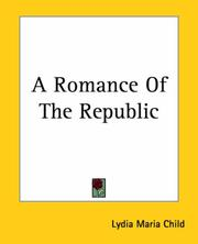 Cover of: A Romance Of The Republic | Lydia Maria Francis Child