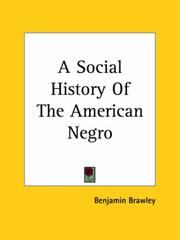Cover of: A Social History Of The American Negro | Benjamin Griffith Brawley