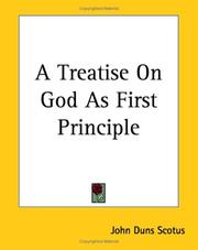 Cover of: A treatise on God as first principle: a revised Latin text of the De primo principio translated into English along with two related questions from an early commentary on the Sentences