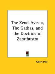 Cover of: The Zend-Avesta, The Gathas, and the Doctrine of Zarathustra
