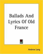 Cover of: Ballads & lyrics of old France: with other poems